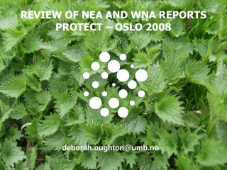 REVIEW OF NEA AND WNA REPORTS PROTECT – OSLO 2008