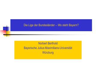 Die Liga der Bundesländer – Wo steht Bayern?