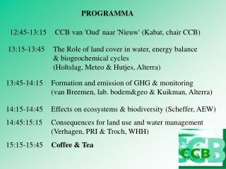 12:45-13:15CCB van 'Oud' naar 'Nieuw' (Kabat, chair CCB)