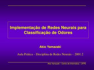 Implementa��o de Redes Neurais para  Classifica��o de Odores