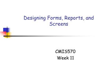 Designing Forms, Reports, and Screens