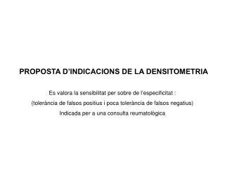 PROPOSTA D'INDICACIONS DE LA DENSITOMETRIA