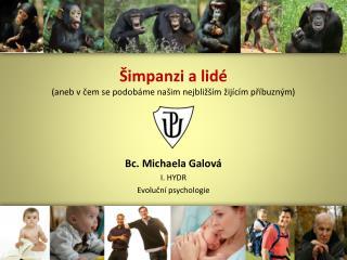 Šimpanzi a lidé (aneb v čem se podobáme našim nejbližším žijícím příbuzným)