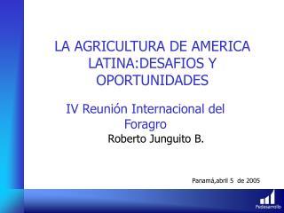 LA AGRICULTURA DE AMERICA LATINA:DESAFIOS Y OPORTUNIDADES