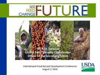International Food Aid and Development Conference August 2, 2010