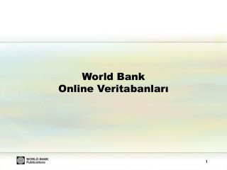 World Bank  Online  Veritabanları