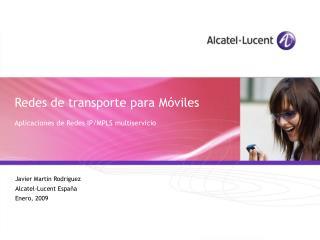 Redes de transporte para Móviles  Aplicaciones de Redes IP/MPLS multiservicio