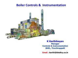 K  Karthikeyan Manager Controls & Instrumentation BHEL,  Tiruchirappalli