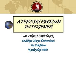 ATEROSKLEROZUN PATOGENEZİ