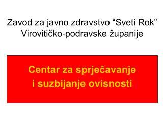 """Zavod za javno zdravstvo """"Sveti Rok""""  Virovitičko-podravske županije"""