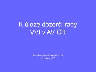 K úloze dozorčí rady VVI v AV ČR