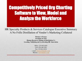 Competitively Priced Org Charting Software to View, Model and Analyze the Workforce