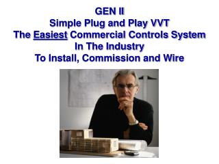 GEN II Simple Plug and Play VVT The  Easiest  Commercial Controls System In The Industry