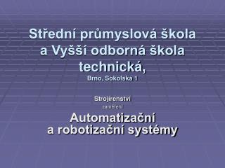Střední průmyslová škola  a Vyšší odborná škola technická, Brno, Sokolská 1