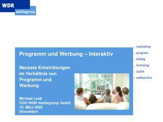 Programm und Werbung � Interaktiv Neueste Entwicklungen  im Verh�ltnis von  Programm und  Werbung