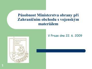 Působnost Ministerstva obrany při Zahraničním obchodu s vojenským materiálem