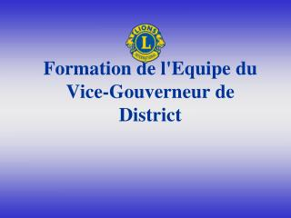 Formation de l'Equipe du Vice-Gouverneur de District