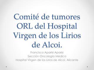 Comité de tumores ORL del Hospital Virgen de los Lirios de  Alcoi .