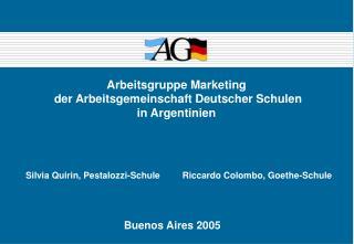 Arbeitsgruppe Marketing  der Arbeitsgemeinschaft Deutscher Schulen in Argentinien