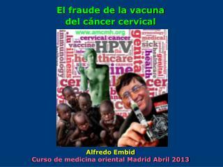 El fraude de la vacuna  del cáncer cervical