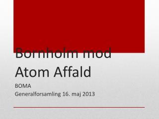 Bornholm mod Atom Affald