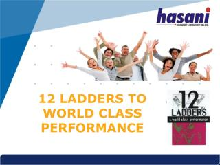 12 LADDERS TO WORLD CLASS PERFORMANCE
