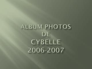 Album photos De  cybelle 2006-2007