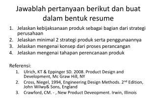 Jawablah pertanyaan berikut dan buat dalam bentuk  resume
