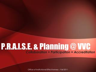 P.R.A.I.S.E. & Planning @ VVC