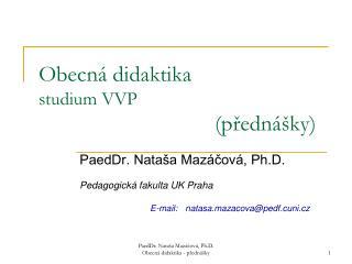 Obecná didaktika studium VVP (přednášky)