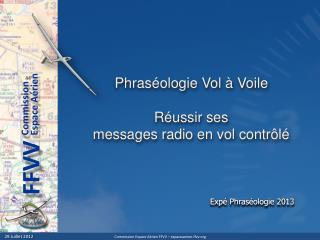 Phraséologie Vol à Voile Réussir ses  messages radio en vol contrôlé