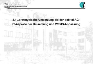 2.1 �prototypische Umsetzung bei der debitel AG� IT-Aspekte der Umsetzung und WFMS-Anpassung