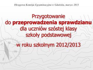 Okręgowa Komisja Egzaminacyjna w Gdańsku, marzec 2013