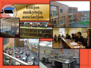 Bendra informacija apie Estijos mokytojų asociacijas