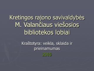 Kretingos rajono savivaldybės M. Valančiaus viešosios bibliotekos lobiai