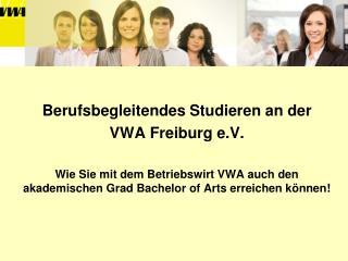 Berufsbegleitendes Studieren an der VWA Freiburg e.V.