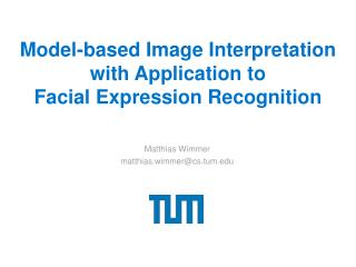 Model-based Image Interpretation with Application to Facial Expression Recognition