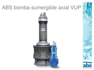 ABS bomba sumergible axial VUP