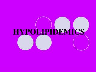 HYPOLIPIDEMICS