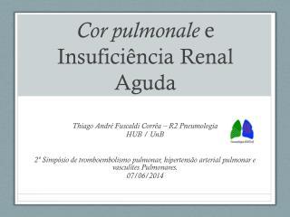 Cor pulmonale  e Insuficiência Renal Aguda
