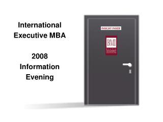 International Executive MBA 2008 Information Evening