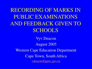 RECORDING OF MARKS IN PUBLIC EXAMINATIONS AND FEEDBACK GIVEN TO SCHOOLS