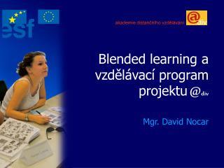 Blended learning a vzdělávací program projektu @ div