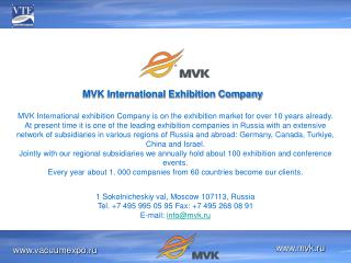 MVK International exhibition Company is on the exhibition market for over 10 years already .