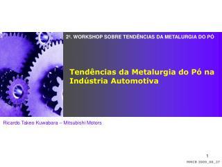 2�. WORKSHOP SOBRE TEND�NCIAS DA METALURGIA DO P�