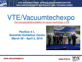 5 TH INTERNATIONAL SPECIALIZED EXHIBITION FOR   VACUUM EQUIPMENT, MATERIALS AND TECHNOLOGIES