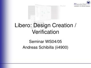 Libero: Design Creation / Verification