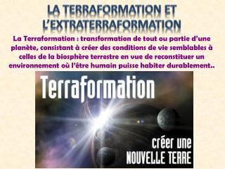 La  Terraformation  et l' extraterraformation