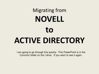 Migrating from  NOVELL  to  ACTIVE DIRECTORY