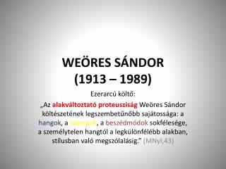 WEÖRES SÁNDOR (1913 – 1989)